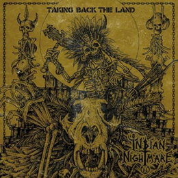 INDIAN NIGHTMARE – TAKING BACK THE LAND 12″